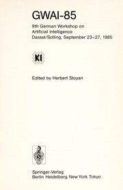 Cover of: GWAI-85 : 9th German Workshop on Artificial Intelligence, Dassel/Solling, September 23-27, 1985 |