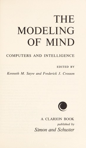 The modeling of mind; computers and intelligence by