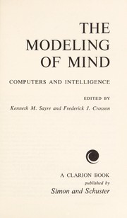 Cover of: The modeling of mind; computers and intelligence |