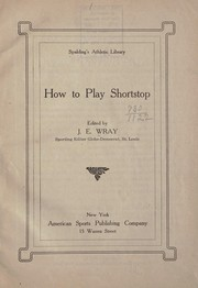 Cover of: How to play shortstop | J. E. Wray
