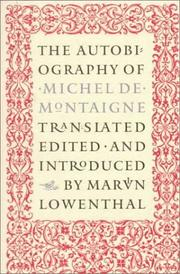 The autobiography of Michel de Montaigne by Michel de Montaigne