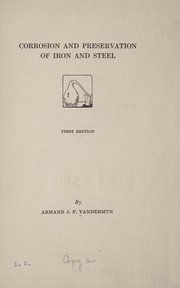 Cover of: Corrosion and preservation of iron and steel. | Armand J. P. Vandermyn