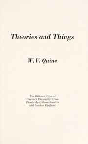 Cover of: Theories and things | Willard Van Orman Quine