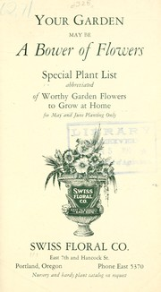 Cover of: Your garden may be a bower of flowers | Swiss Floral Company