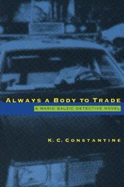 Cover of: Always a Body to Trade | K. C. Constantine