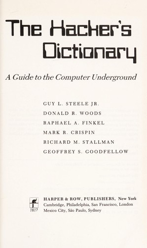 The Hacker's dictionary : a guide to the world of computer wizards by