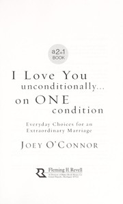 Cover of: I love you unconditionally, on one condition : everyday choices for an extraordinary marriage |