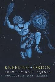Cover of: Kneeling Orion | Kate Barnes