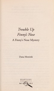 Cover of: Trouble up Finny's Nose: a Finny's Nose mystery
