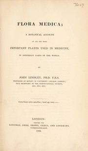 Cover of: Flora medica; a botanical account of all the more important plants used in medicine, in different parts of the world