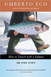 Cover of: How to Travel with a Salmon and Other Essays |