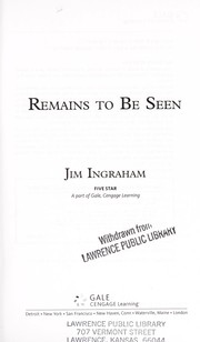 Cover of: Remains to be seen | Jim Ingraham