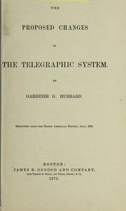 Cover of: The proposed changes in the telegraphic system