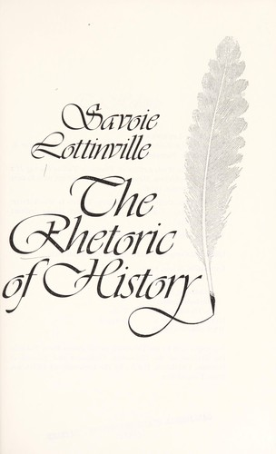 The rhetoric of history by Savoie Lottinville