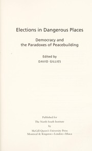 Cover of: Elections in dangerous places | David Gillies