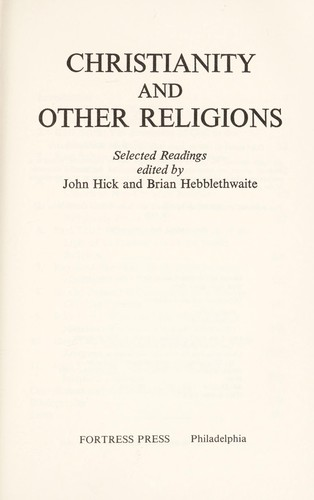 Christianity and other religions by edited by John Hick and Brian Hebblethwaite.