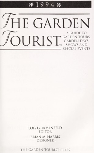 The Garden tourist : a guide to garden tours, garden days, shows and special events by