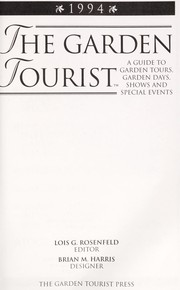 Cover of: The Garden tourist : a guide to garden tours, garden days, shows and special events |
