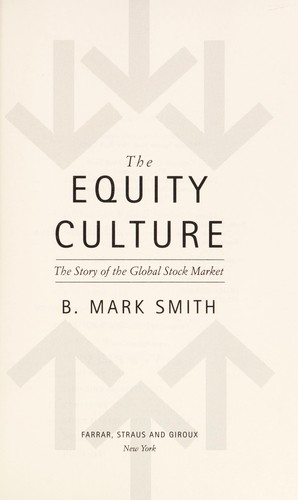 The equity culture : the story of the global stock market by