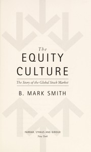 Cover of: The equity culture : the story of the global stock market |