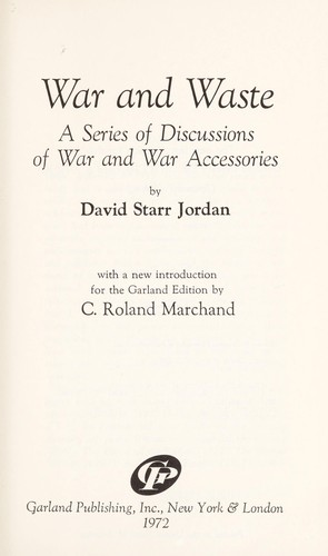 War and waste; a series of discussions of war and war accessories by