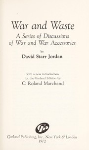 Cover of: War and waste; a series of discussions of war and war accessories |