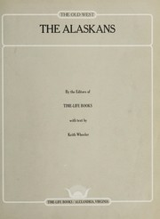 Cover of: The Alaskans | Time-Life Books