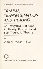 Cover of: Trauma, transformation, and healing | Wilson, John P.