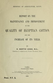 Cover of: Report on the maintenance and improvement of the quality of Egyptian cotton and the increase of its yield | H. Martin Leake