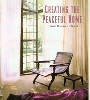 Cover of: Creating the peaceful home | Ann Rooney Heuer