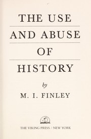Cover of: The use and abuse of history | Moses I. Finley