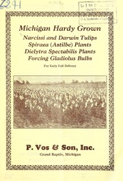 Cover of: Michigan hardy grown narcissi, and Darwin tulips, spiraeas (Astilbe) plants, Dielytra spectabilis plants, forcing gladiolus bulbs for early fall delivery | P. Vos & Son