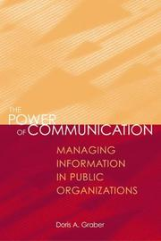 Cover of: The Power of Communication: Managing Information in Public Organizations