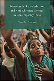Cover of: Pentecostals, Proselytization, and Anti-Christian Violence in Contemporary India |