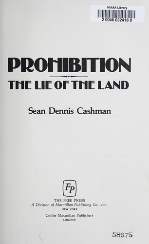 Prohibition, the lie of the land by Sean Dennis Cashman
