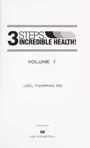Cover of: 3 steps to incredible health