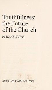 Cover of: Truthfulness: the future of the Church