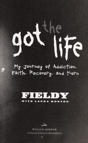Cover of: Got the Life: My Journey of Addiction, Faith, Recovery, and Korn