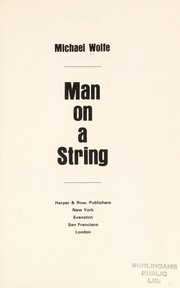 Cover of: Man on a string. | Wolfe, Michael