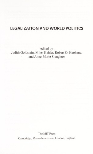 Legalization and world politics by edited by Judith Goldstein ... [et al.].