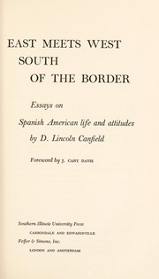 East meets West, south of the border by D. Lincoln Canfield