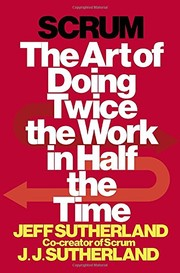Cover of: Scrum: The Art of Doing Twice the Work in Half the Time |