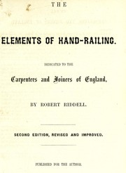Cover of: The elements of hand-railing | Robert Riddell