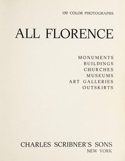 Cover of: All Florence; monuments, buildings, churches, museums, art galleries, outskirts