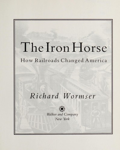 The iron horse by Richard Wormser
