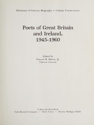 Poets of Great Britain and Ireland, 1945-1960 by edited by Vincent B. Sherry, Jr.