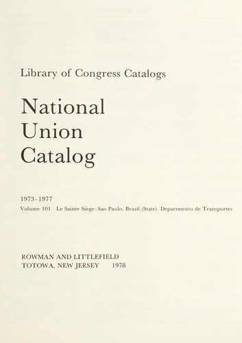 National union catalog by compiled by the Library of Congress with the cooperation of the Committee on Resources of American Libraries of the American Library Association. 1956-1982.