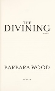 Cover of: The divining | Barbara Wood