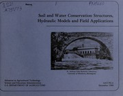 Cover of: Soil and water conservation structures, hydraulic models, and field applications