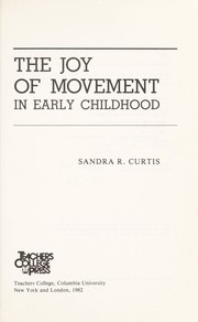 Cover of: The joy of movement in early childhood | Sandra R. Curtis